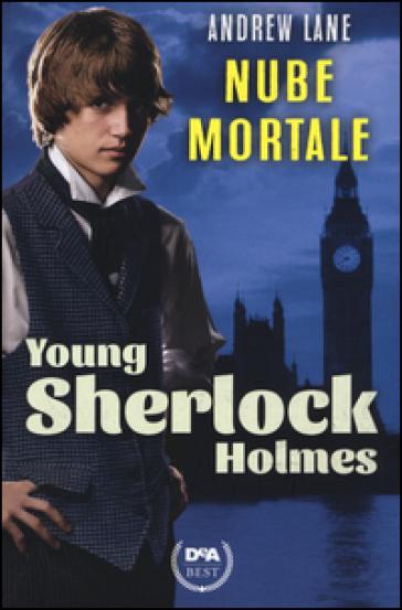 Nube mortale. Young Sherlock Holmes - Andrew Lane |