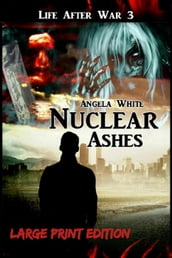 Nuclear Ashes Large Print Edition