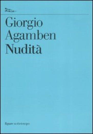 Nudità - Giorgio Agamben |