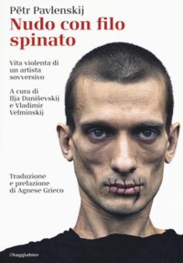 Nudo con filo spinato - Pjotr Pawlenski   Thecosgala.com