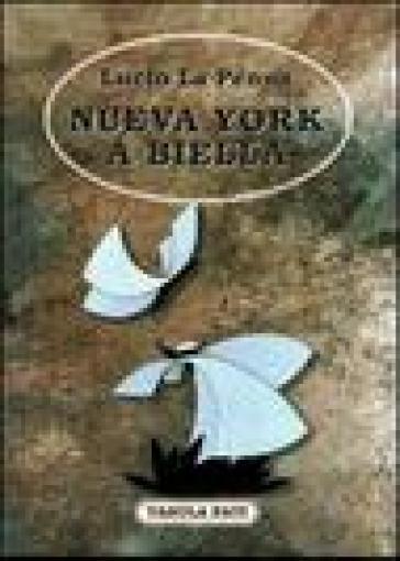 Nueva York a Biella - Lucio La Penna |