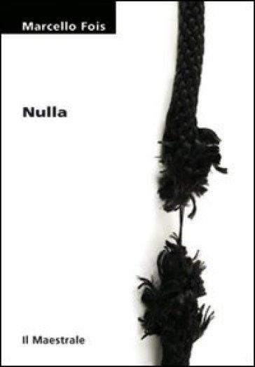 Nulla - Marcello Fois | Kritjur.org