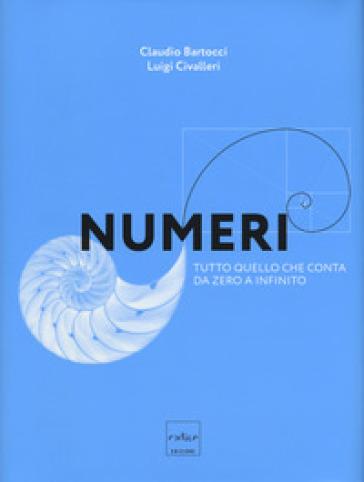 Numeri. Tutto quello che conta da zero a infinito - Claudio Bartocci pdf epub