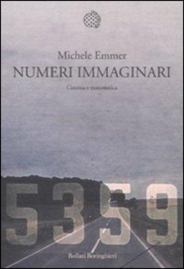 Numeri immaginari. Cinema e matematica - Michele Emmer   Thecosgala.com