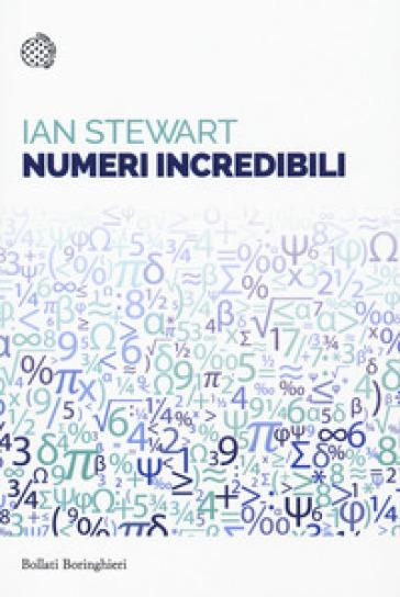 Numeri incredibili - Ian Stewart |