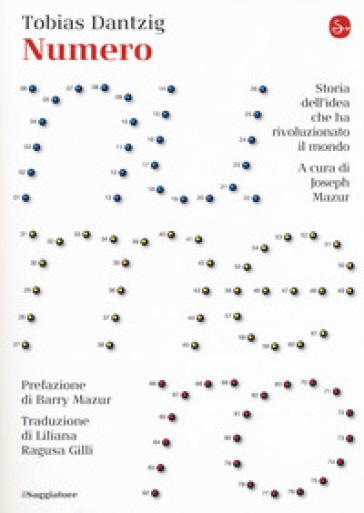 Numero. Storia dell'idea che ha rivoluzionato il mondo - Tobias Dantzig pdf epub
