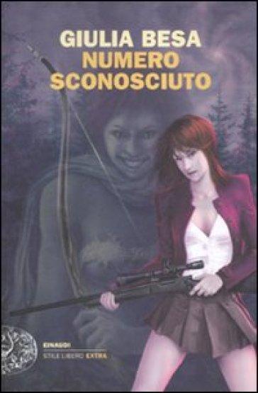 Numero sconosciuto - Giulia Besa |