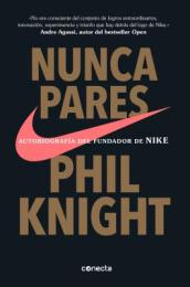 Nunca Pares: Autobiograf a del Fundador de Nike / Shoe Dog: A Memoir by the Creator of Nike