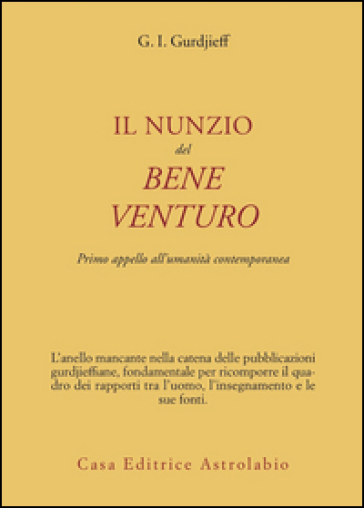 Nunzio del bene venturo. Primo appello all'umanità contemporanea