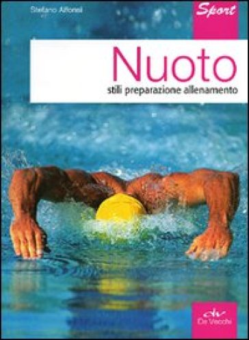 Nuoto. Stili, preparazione, allenamento - Stefano Alfonsi   Jonathanterrington.com