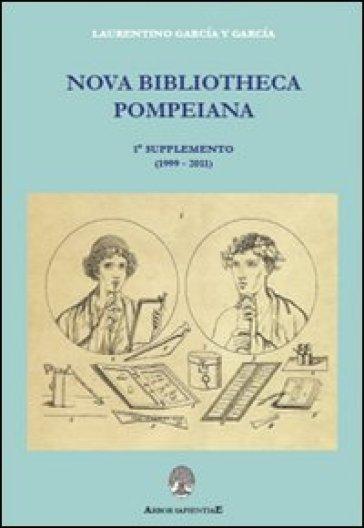 Nuova bibliotheca pompeiana. Con CD-ROM. 1.Supplemento - Laurentino García y García | Kritjur.org