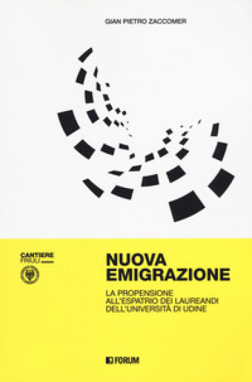 Nuova emigrazione. La propensione all'espatrio dei laureandi dell'Università di Udine