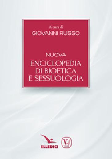 Nuova enciclopedia di bioetica e sessuologia - G. Russo |