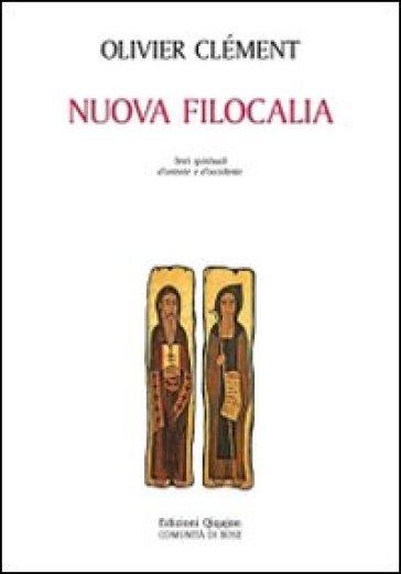 Nuova filocalia. Testi spirituali d'Oriente e d'Occidente - Olivier Clement |