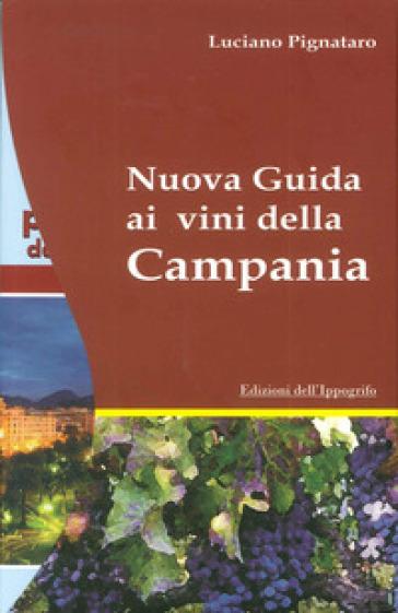 Nuova guida ai vini della Campania - Luciano Pignataro   Rochesterscifianimecon.com