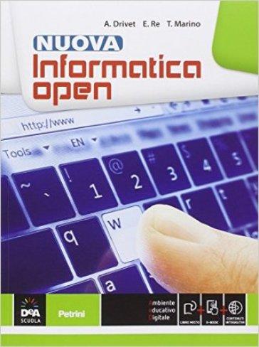 Nuova informatica open. Vol. unico. Per le Scuole superiori. Con e-book. Con espansione online - Alessio Drivet |