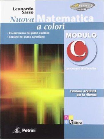 Nuova matematica a colori. Modulo C. Ediz. azzurra. Per le Scuole superiori. Con espansione online - Leonardo Sasso | Jonathanterrington.com