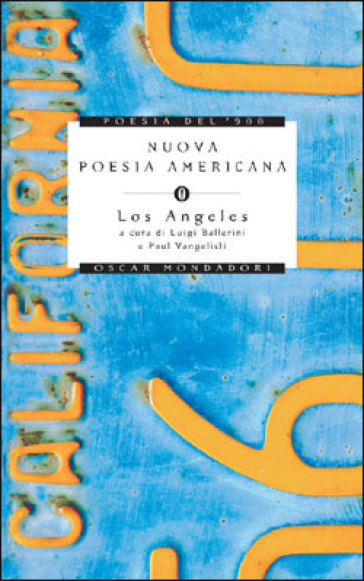 Nuova poesia americana. Los Angeles. Testo inglese a fronte