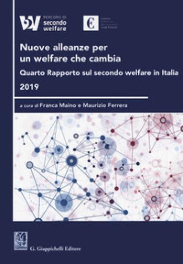 Nuove alleanze per un welfare che cambia. Quarto rapporto sul secondo welfare in Italia 2019 - F. Maino pdf epub