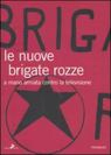 Nuove brigate rozze. A mano armata contro la televisione (Le) - Fabio Zanello | Kritjur.org