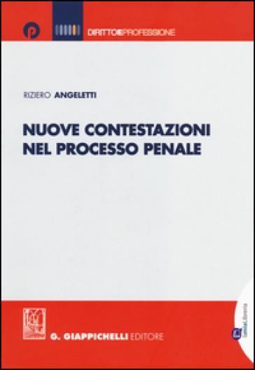 Nuove contestazioni nel processo penale - Riziero Angeletti   Jonathanterrington.com