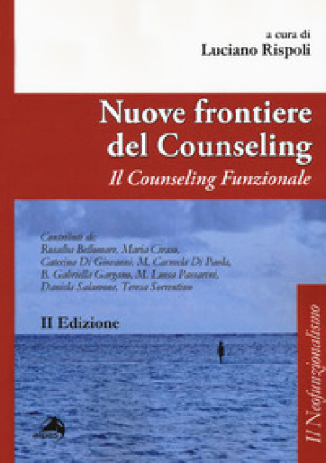 Nuove frontiere del counseling. Il counseling funzionale - L. Rispoli |
