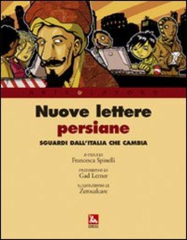 Nuove lettere persiane. L'Italia negli occhi dei giornalisti stranieri - F. Spinelli | Kritjur.org