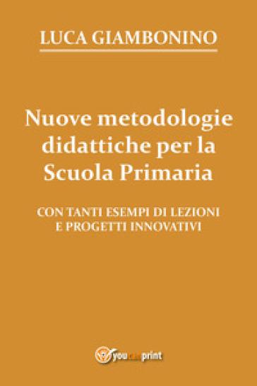 Nuove metodologie didattiche per la scuola primaria - Luca Giambonino | Thecosgala.com