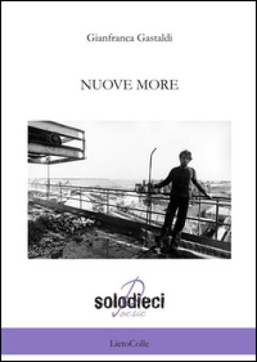 Nuove more - Gianfranca Gastaldi  