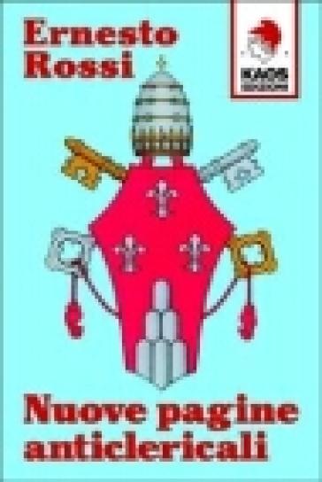 Nuove pagine anticlericali - Ernesto Rossi |