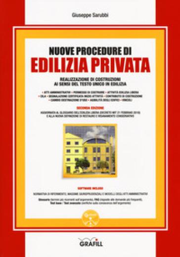 Nuove procedure di edilizia privata. Realizzazione di costruzioni ai sensi del testo unico in edilizia. Con espansione online - Giuseppe Sarubbi |