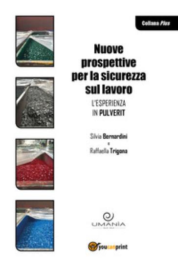 Nuove prospettive per la sicurezza sul lavoro. L'esperienza in Pulverit - Raffaella Trigona pdf epub