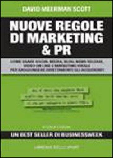 Nuove regole di marketing & pr - David Meerman Scott  