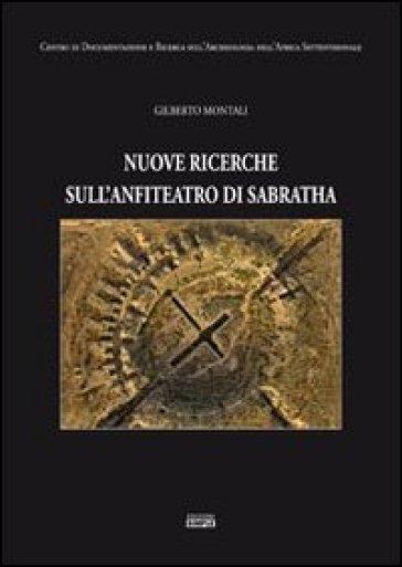 Nuove ricerche sull'anfiteatro di Sabratha - Gilberto Montali  