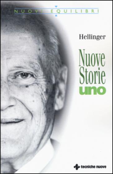 Nuove storie. Uno - Bert Hellinger |