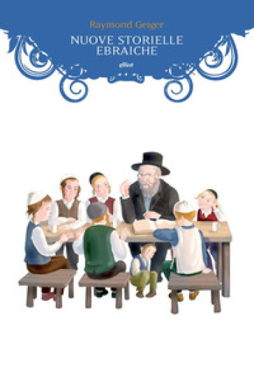 Nuove storielle ebraiche - Raymond Geiger  
