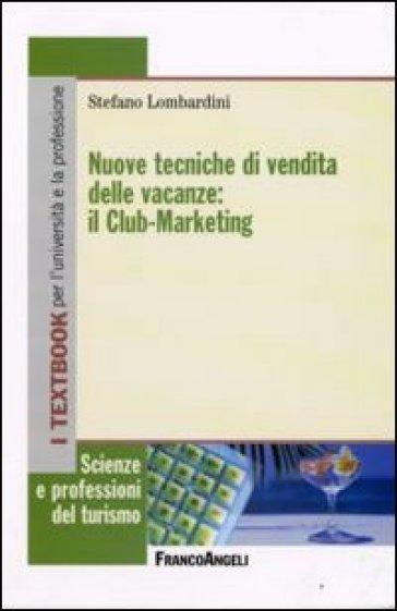 Nuove tecniche di vendita delle vacanze: il club-marketing - Stefano Lombardini   Thecosgala.com
