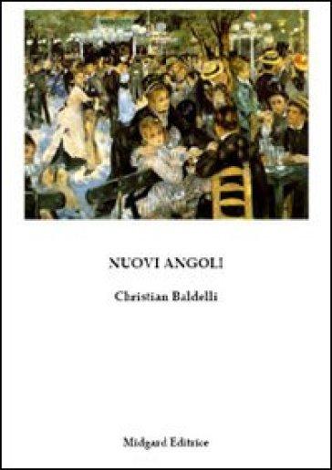 Nuovi angoli - Christian Baldelli |