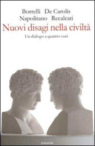 Nuovi disagi nella civiltà. Un dialogo a quattro voci - Francesco Napolitano |