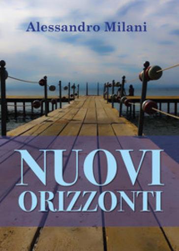 Nuovi orizzonti - Alessandro Milani  