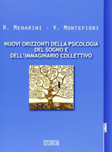 Nuovi orizzonti della psicologia del sogno e dell'immaginario collettivo - Raffaele Menarini | Ericsfund.org