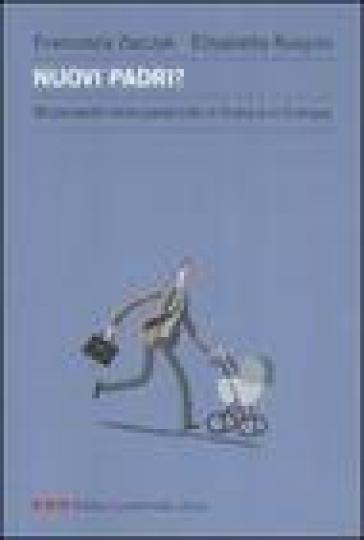 Nuovi padri? Mutamenti della paternità in Italia e in Europa - Francesca Zajczyk | Jonathanterrington.com