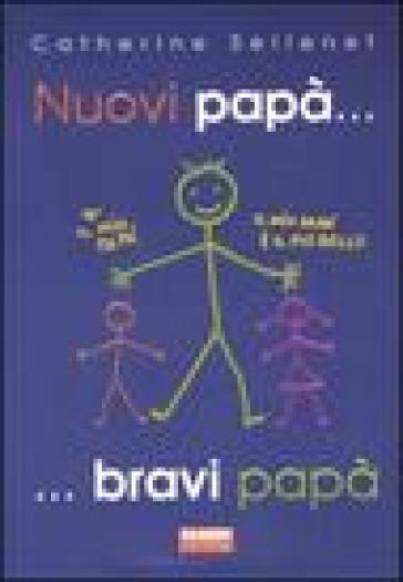 Nuovi papà... bravi papà - Catherine Sellenet | Kritjur.org