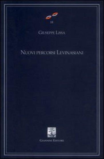 Nuovi percorsi levinasiani - Giuseppe Lissa |