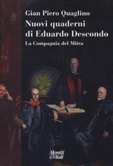 Nuovi quaderni di Eduardo Descondo. La Compagnia del Mitra - Gian Piero Quaglino |