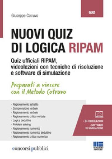 Nuovi quiz di logica RIPAM. Con 34 videolezioni e software di simulazione - Giuseppe Cotruvo |