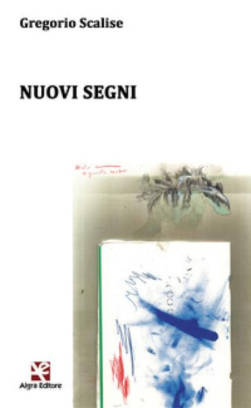 Nuovi segni - Gregorio Scalise |