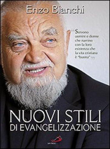 Nuovi stili di evangelizzazione - Enzo Bianchi |