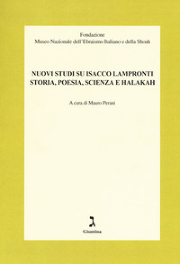 Nuovi studi su Isacco Lampronti. Storia, poesia, scienza e halakah -  pdf epub
