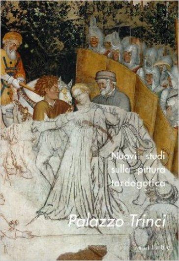 Nuovi studi sulla pittura tardogotica. Palazzo Trinci - Bruno Toscano |